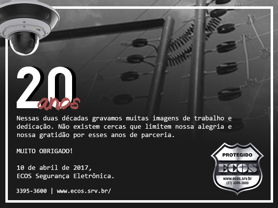 Ecos - 20 Anos de História na Segurança Eletrônica